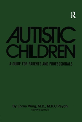 Autistic Children: A Guide for Parents & Professionals - Wing, Lorna, M.D., and Wing