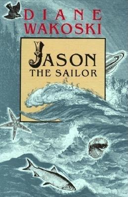 Jason the Sailor - Wakoski, Diane