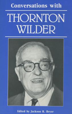 Conversations with Thornton Wilder - Bryer, Jackson R, Professor (Editor)