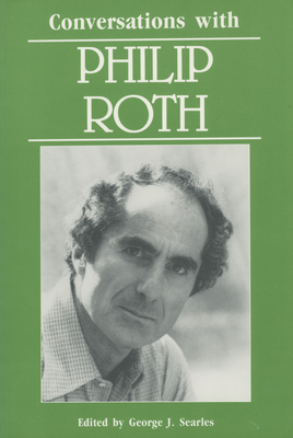 Conversations with Philip Roth - Searles, George J (Editor), and Roth, Philip