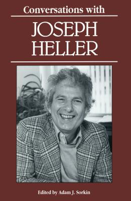 Conversations with Joseph Heller - Sorkin, Adam J, Professor (Editor), and Heller, Joseph L