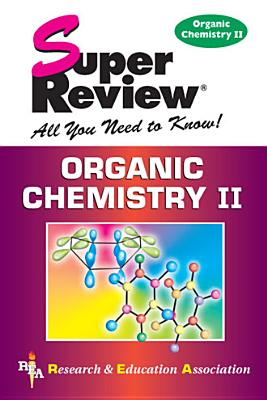 Organic Chemistry II - Research & Education Association, and Staff of Research Education Association, and The Staff of Rea Delete
