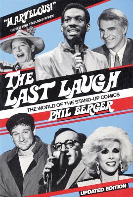 The Last Laugh: The World of Stand-Up Comics - Berger, Phil