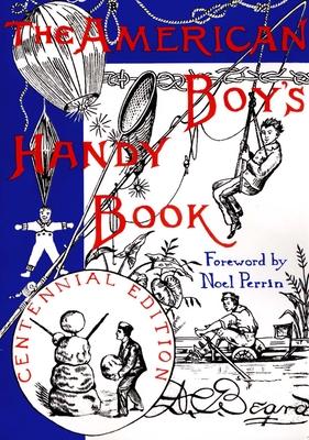 American Boys Handy Book - Beard, Daniel Carter, and Perrin, Noel (Foreword by)