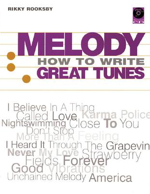 Melody: How to Write Great Tunes - Rooksby, Rikky