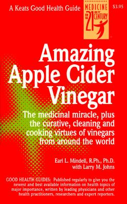 Amazing Apple Cider Vinegar - Mindell, Earl, PH.D., PH D, and Mindell Earl, and Johns, Larry M