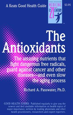 The Antioxidants - Passwater, Richard A, and Passwater Richard