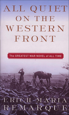 All Quiet on the Western Front - Remarque, Erich Maria, and Wheen, A W (Translated by)