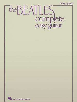 Beatles Complete Easy Guitar - Beatles (Composer)