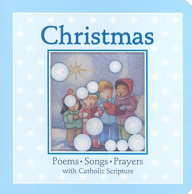 Christmas: Poems, Songs, Prayers with Catholic Scripture - Mass, Wendy (Compiled by)