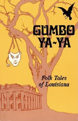 Gumbo YA-YA: Folk Tales of Louisiana - Saxon, Lyle (Compiled by), and Tallant, Robert (Compiled by), and Dreyer, Edward (Compiled by)