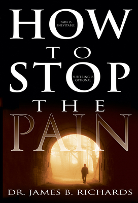 How to Stop the Pain - Richards, James
