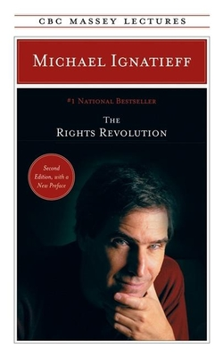The Rights Revolution - Ignatieff, Michael, Professor