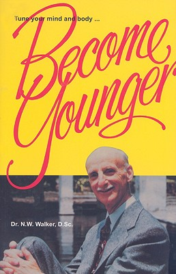 Become Younger - Walker, Norman W