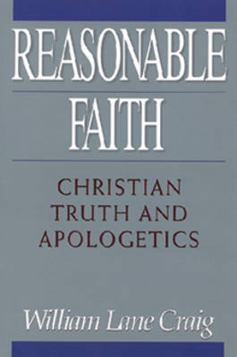 Reasonable Faith - Craig, William Lane