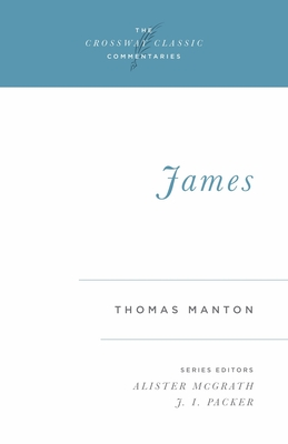 Comt-CCC James - Manton, Thomas, and McGrath, Alister (Editor), and Packer, J I (Introduction by)