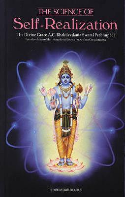 The Science of Self-Realization - Prabhupada, A C Bhaktivedanta Swami