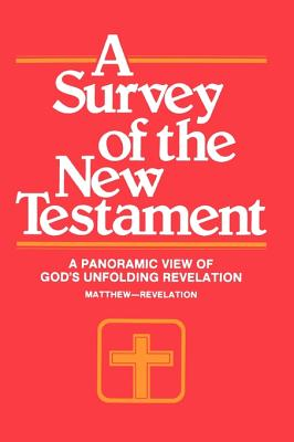 A Survey of the New Testament - Harrison, Harrold D (Editor), and Forlines, F Leroy, and Thigpen, Charles A
