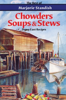 Chowders, Soups, and Stews - Standish, Marjorie