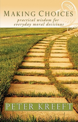 Making Choices - Kreeft, Peter