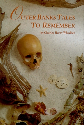 Outer Banks Tales to Remember - Whedbee, Charles Harry