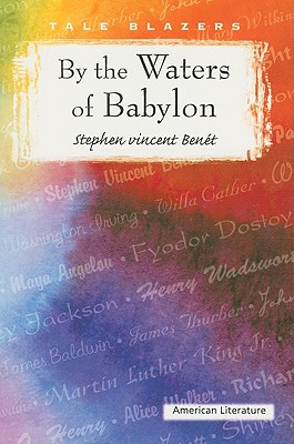 By the Waters of Babylon - Benet, Stephen Vincent