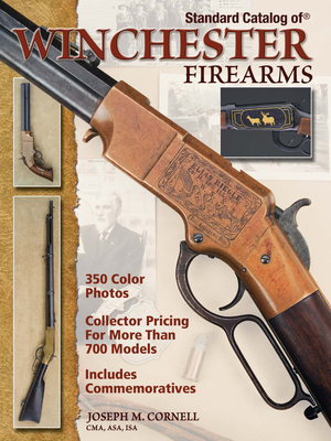 Standard Catalog of Winchester Firearms - Cornell, Joseph Madden, and Goodwin, Paul (Photographer)