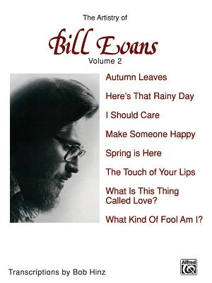 The Artistry of Bill Evans, Vol 2 - Evans, Bill, and Hinz, Bob (Composer)
