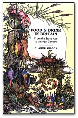 Food and Drink in Britain: From the Stone Age to the 19th Century - Wilson, C Anne, Professor