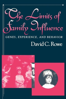 The Limits of Family Influence: Genes, Experience, and Behavior - Rowe, David C, and Rowe, Wayne