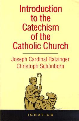 Introduction to the Catechism of the Catholic Church - Benedict XVI, and Schonborn, Christoph Cardinal