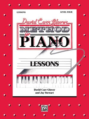 David Carr Glover Method for Piano Lessons: Level 4 - Glover, David, and Stewart, Jay