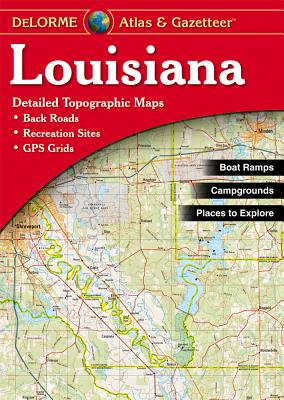 Louisiana Atlas & Gazetteer - Delorme Mapping Company (Creator)