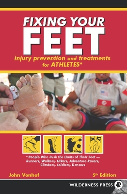 Fixing Your Feet: Prevention and Treatments for Athletes - Vonhof, John