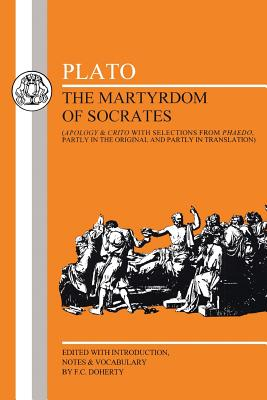 Martyrdom of Socrates - Plato, and Doherty, F.C. (Volume editor)