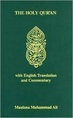 The Holy Qur'an with English Translation and Commentary (English and Arabic Edition) - Ahmadiyya, Publishing, and Maulana Muhammed Ali, and Muhammad Ali, Maulana