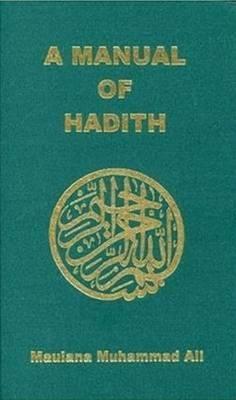 A Manual of Hadith - Myhammad, Maulana, and Ali, Muhammad