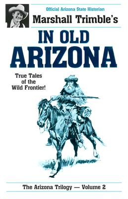 In Old Arizona - Trimble, Marshall, and Potter, Edgar R