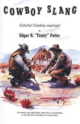 Cowboy Slang - Potter, Frosty, and Potter, Edgar F