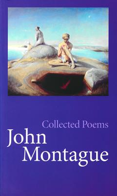 Collected Poems - Montague, John