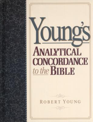 Young's Analytical Concordance to the Bible - Young, Robert