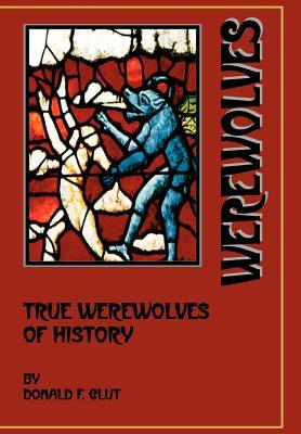 True Werewolves of History - Glut, Donald F