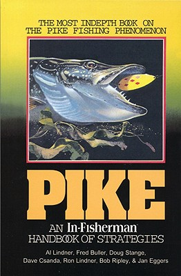Pike: An In-Fisherman Handbook of Strategies - Lindner, Al