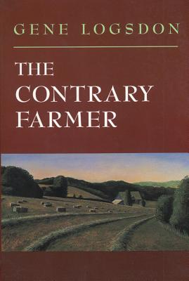 The Contrary Farmer - Logsdon, Gene