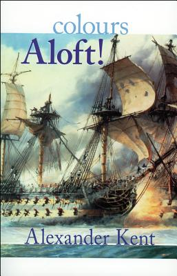Colours Aloft! - Kent, Alexander