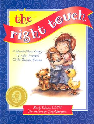 The Right Touch: A Read-Aloud Story to Help Prevent Child Sexual Abuse - Kleven, Sandy