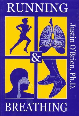 Running & Breathing - O'Brien, Justin, and Justin O'Brien PH D