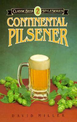 Continental Pilsener - Miller, David, and Miller, Dave, and Thomas, Virginia (Editor)