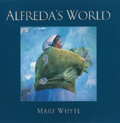 Alfreda's World - Whyte, Mary