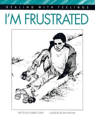 I'm Frustrated - Crary, Elizabeth, M.S.